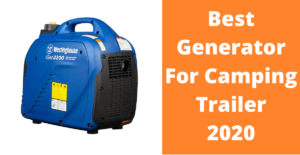 Best Generator For Camping Trailer