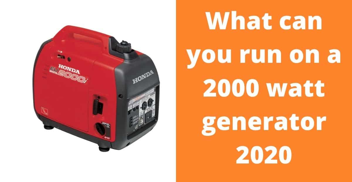 What can you run on a 2000 watt generator-min