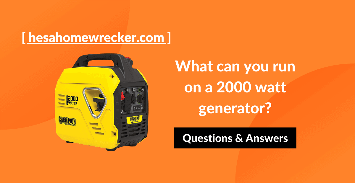 What can you run on a 2000 watt generator?
