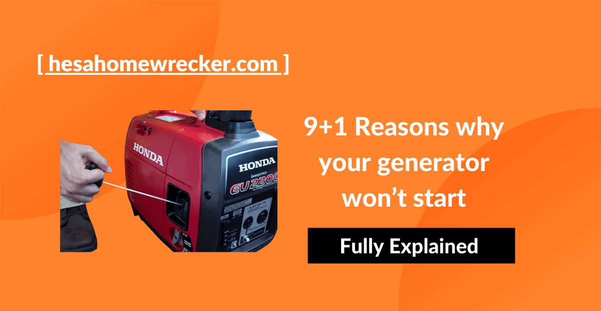 9+1 Reasons why your generator won't start